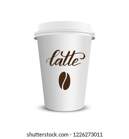 Vector realistic paper coffee cup with brush calligraphy latte isolated on white white background. Vector illustration.