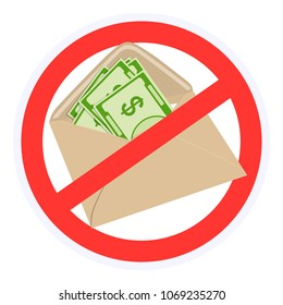 Vector red sign against bribery and shadow wages in envelopes. Cash bribes. There is no financial corruption.