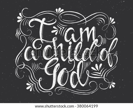 9af79562a Vector religions lettering - I am a child of God. Modern lettering  illustration. T