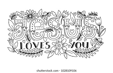 Vector religions lettering - Jesus loves you. Modern lettering. T shirt hand lettered calligraphic design. Perfect illustration for t-shirts, banners, flyers and other types of business
