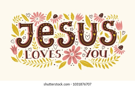 Vector religions lettering - Jesus loves you. Modern lettering illustration. T shirt hand lettered calligraphic design. . Perfect illustration for t-shirts, banners, flyers