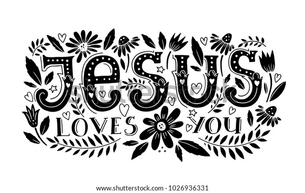 Vector religions lettering - Jesus loves you. Modern lettering illustration. T shirt hand lettered calligraphic design . Perfect illustration for t-shirts, banners, flyers
