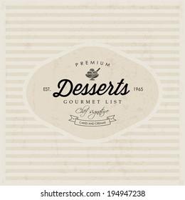Vector Restaurant Desserts Menu label design. Label instant color change. Layered file (background, label, texture).
