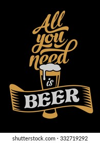 Vector retro design of advertising poster All you need is Beer