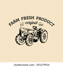 Vector retro farm fresh logotype. Organic premium quality products label. Eco food sign. Vintage hand sketched tractor icon.
