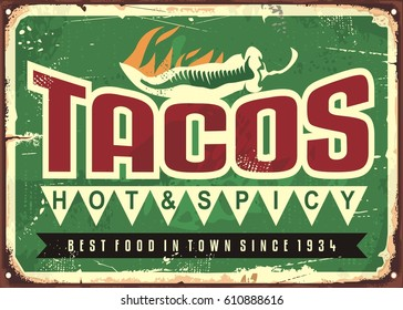Vector retro sign template for traditional taco meal in Mexican restaurants. Hot and spicy Mexican tacos advertise on old green metal background.