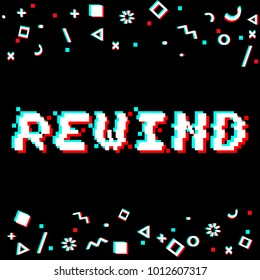 Vector rewind phrase in pixel art 8 bit style with glitch VHS effect. Three color half-shifted letters. Ocassional pixels and geometric style decor elements. Gaming concept