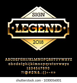 Vector rich shiny Golden Legend sign. Set of luxury Alphabet Letters, Numbers and Symbols