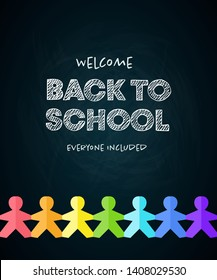 Vector school banner template. Welcome back to school chalk everyone included text and rainbow color paper people on chalkboard. Concept of inclusive education. Design for schools, courses, colleges.