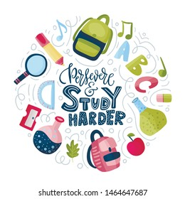 Vector school card with flat and doodle illustrations and hand drawn lettering quote. Back to school. Persevere and study harder round postcard on white.