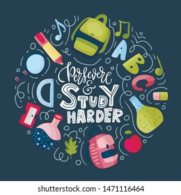 Vector school card with flat and doodle illustrations and hand drawn lettering quote. Back to school. Persevere and study harder.