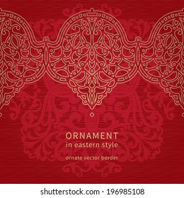 Vector seamless border in Eastern style. Ornate element for design and place for text. Ornamental lace pattern for wedding invitations and greeting cards. Traditional decor on red background.