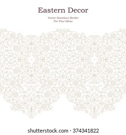 Vector seamless border with outline floral ornament. Vintage design element in Middle Eastern style. Ornamental lace tracery. Ornate  wallpaper. Traditional arabic decor on white background.