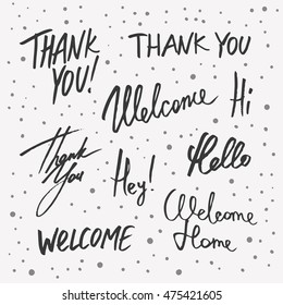 Vector set with calligraphic typography. Thank you, welcome home, hello, hey, hi.