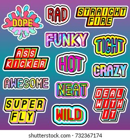 Vector set of cartoon word, phrase elements: dope, rad, straight fire, funky, tight, hot, deal with it, super fly, wild, neat, crazy, awesome, etc. Patches, badges, pins, stickers in 80s comic style.