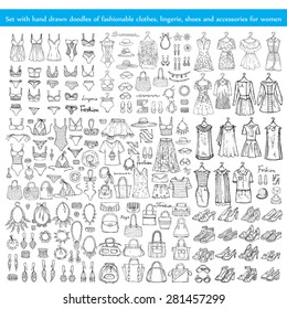 Vector set with hand drawn doodles of fashionable clothes, lingerie, shoes and accessories for women on white background. Sketches for use in design