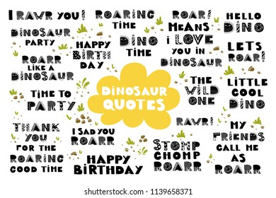 Vector set of hand drawn lettering. Dinosaur quotes collection. This decorative quotes can be used as a print on t-shirts and bags, stationary or as a poster.