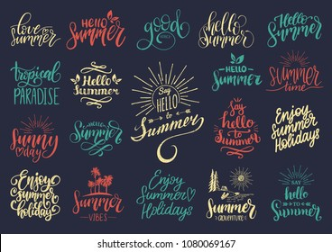 Vector set of hand lettering with motivational summer phrases. Calligraphy inspirational holiday quotes collection.