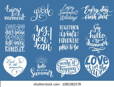 Vector set of hand lettering with motivational phrases. Calligraphy inspirational quotes collection.