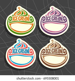 Vector set of Ice Cream Labels: 4 price tags with copy space for ice cream sale info, colorful vintage signs with lettering title - icecream with white blank background, icons for cold italian gelato
