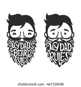 Vector set with man heads and lettering quotes - My Dad's Beard Rules and My Dad Rules. Funny print designs, trendy hipster typography posters
