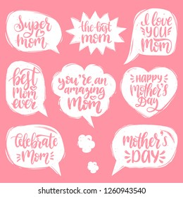 Vector set of Mother's Day hand lettering in speech bubbles for greeting cards, posters. Calligraphy collection I Love You, Best Mom Ever etc.