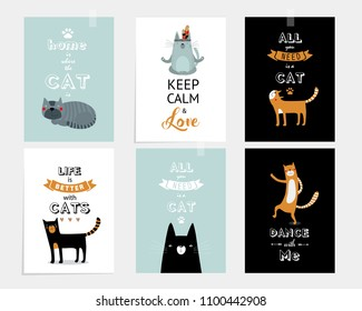 Vector set of motivating posters with cats. life is better with the cat. keep calm and love the cat, home is where the cat