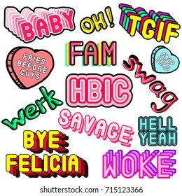 "Vector set of phrases, words, meme patches: ""fam"", ""swag"", ""drop dead"", ""werk"", ""hbic"", ""woke"", ""baby"",etc. Collection of badges, pins, stickers. Slang acronyms and abbreviations. 80s-90s comic style."