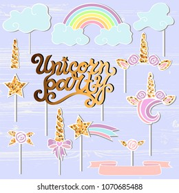 Vector set with Unicorn Tiara, Rainbow, Horn, star. Unicorn Party handwritten lettering as patch, stick cake toppers, laser cut plastic, wooden toppers. Props for baby birth, Unicorn, Birthday party.