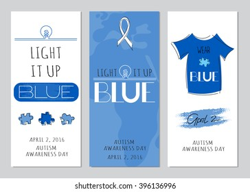 Vector set of vertical banner templates. Lettering Light it up blue for World Autism Awareness day. For poster, cards, brochures, tags and labels, souvenirs, invitations, calendar designs.