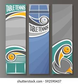 Vector set Vertical Banners for Table Tennis: 3 template for title text on table tennis theme, ping pong racket with flying ball above net, abstract vertical banner for advertising on grey background.