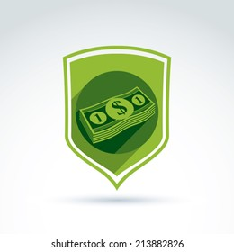 Vector shield with a bundle of money, one dollar notes. Finance security theme. Banking service concept.