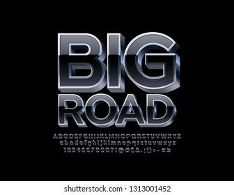 Vector sign Big Road with 3D Font. Black color and Silver glowing Alphabet Letters, Numbers and Symbols