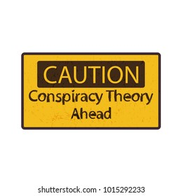 Vector sign: Conspiracy Theory or Pseudoscience Alert or Caution. Road Caution sign imitation to promote awareness about conspiracy and hoax pseudoscientific theories.