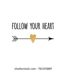 Vector sign with sparkle inspirational hand drawn love quote 'Follow your heart' decorated arrow and heart made on romantic typography style in gold and black colors. Design calligraphy inscription.