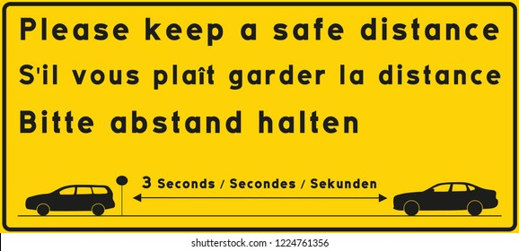 vector sign with the text please keep a safe distance, 3 seconds, written in English, French and German. black text on yellow background and image of two cars that keep safe distance