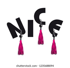 vector slogan nice or tassel for t shirt