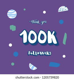 Vector social media template. 100k followers thank you. Banner for internet networks with geometric and abstract decoration. 100000 subscribers congratulation post illustration with lettering.