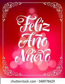 "Vector Spanish christmas text on defocus background. ""Feliz Ano Nuevo"" lettering for invitation, greeting card, prints. Hand drawn inscription, calligraphic holidays design"