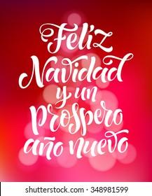 "Vector Spanish christmas text on defocus background. ""Feliz Navidad y un Prospero Ano Nuevo"" lettering for invitation, greeting card, prints. Hand drawn inscription, calligraphic holidays design"