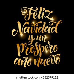 "Vector Spanish golden christmas text. ""Feliz Navidad y un Prospero Ano Nuevo"" lettering for invitation and greeting card, prints and posters. Hand drawn inscription, calligraphic holidays design"