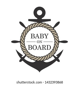 Vector stickers marine rudder, anchor with rope and text Baby on Board. Isolated on white background