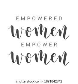 Vector Stock Illustration. Handwritten Lettering of Empowered Women Empower Women. Template for Card, Label, Postcard, Poster, Sticker, Print or Web Product. Objects Isolated on White Background.