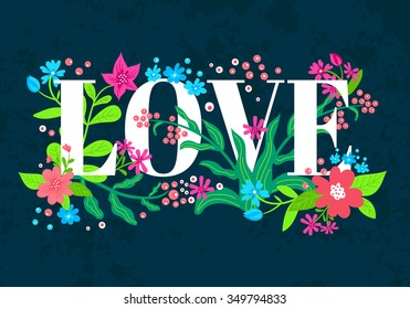 """Vector Stylish floral card """"LOVE"""". The word """"love"""" is decorated with flowers in doodle style. Vector cute background. Valentines day greeting card."""
