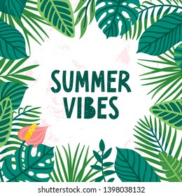"""Vector summer card with palm leaves and hand written text """"Summer vibes"""". Tropical background with exotic plants. Floral poster with quote."""