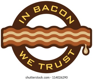 """Vector symbol featuring the words, """"In Bacon We Trust""""."""