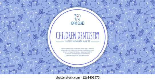 Vector template for children dentistry. Tooth emblem and outline pattern. Tooth brush and tooth paste icon. Teeth cleaning. Dental care logo. Card, label, visit card, banner design template.