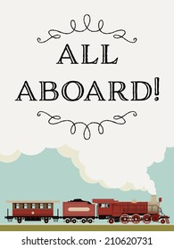 Vector template featuring 'All aboard!' phrase decorated with vintage looking train running by steam engine | Steam locomotive template