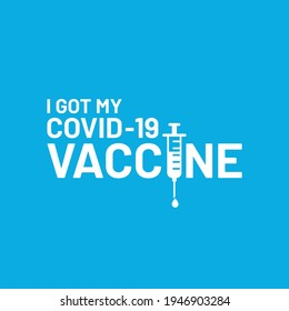 vector template I got my covid-19 vaccine. banner with text I got my covid-19 vaccine. covid-19 vaccinated sticker