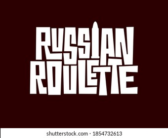 Vector template with lettering RUSSIAN ROULETTE. Hand drawn inscription with bullet isolated on red background. Play to death. Typography for logo, print, bar, game club.